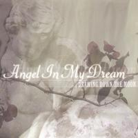 Drawing Down the Moon - Angel In My Dream