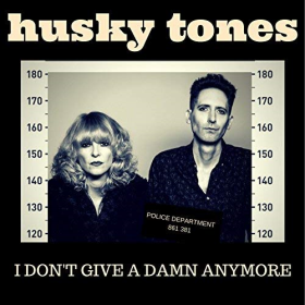 HUSKY TONES - I Don't Give A Damn Anymore
