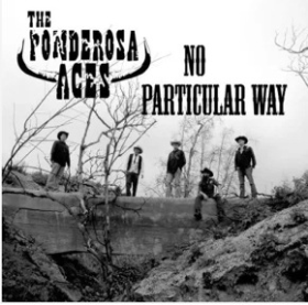 PONDEROSA ACES, THE - No Particular Way